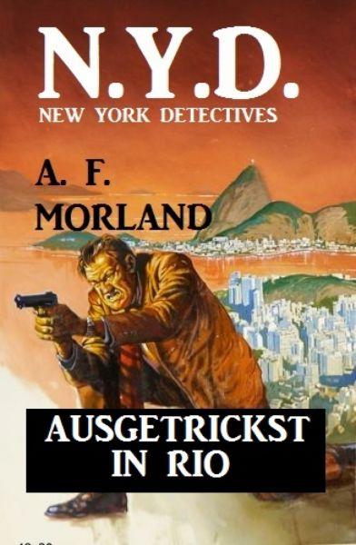N.Y.D. - Ausgetrickst in Rio (New York Detectives)