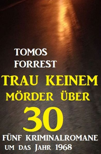Trau keinem Mörder über 30: Fünf Kriminalromane um das Jahr 1968