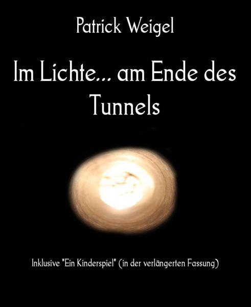 Im Lichte... am Ende des Tunnels