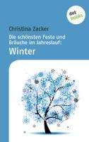 Die schönsten Feste und Bräuche im Jahreslauf - Band 4: Winter