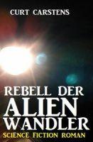 Rebell der Alienwandler