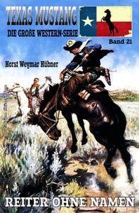 Texas Mustang #21: Reiter ohne Namen