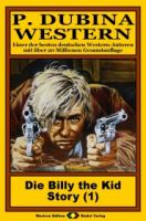 P. Dubina Western, Bd. 01: Die Billy the Kid Story (1. Teil)