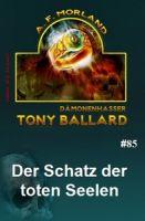 Tony Ballard #85: Der Schatz der toten Seelen