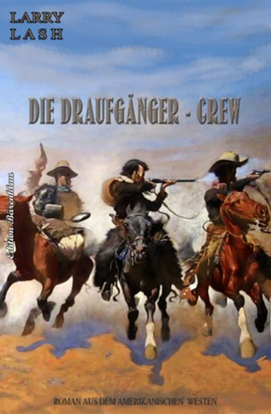 Die Draufgänger-Crew