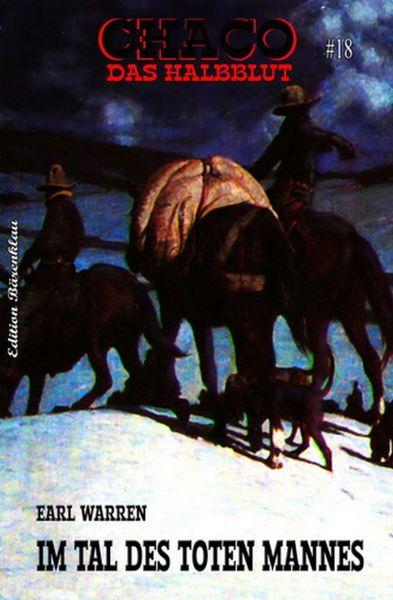 CHACO – Das Halbblut #18: Im Tal des toten Mannes