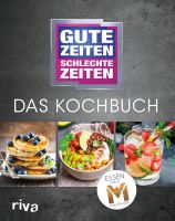 Gute Zeiten, schlechte Zeiten – Das Kochbuch