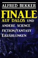 Finale auf Dalos und andere Science Fiction/Fantasy-Erzählungen