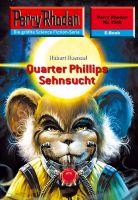 Perry Rhodan 2348: Quarter Phillips Sehnsucht (Heftroman)