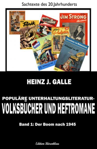 Populäre Unterhaltungsliteratur - Volksbücher und Heftromane Band 1: Der Boom nach 1945