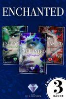 Enchanted: Alle drei Bände der magisch-romantischen High-Fantasy-Trilogie in einer E-Box! (Enchanted
