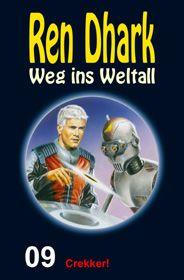 Ren Dhark – Weg ins Weltall 9: Crekker!