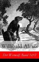 Der Werwolf: Band 1&2 - Vollständige Ausgabe