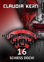 Homo Sapiens 404 Band 16: Schieß doch!