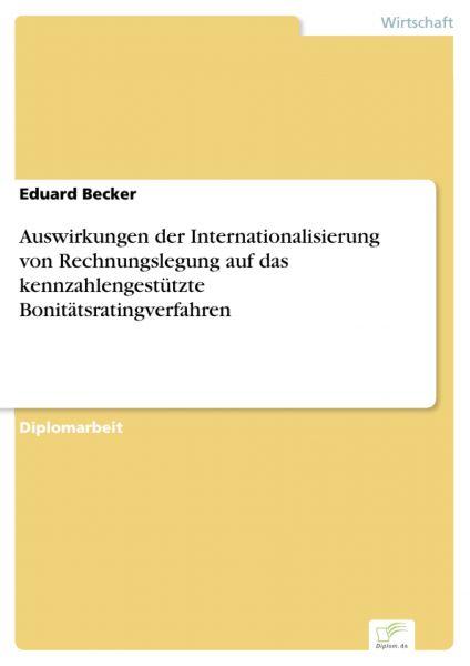Auswirkungen der Internationalisierung von Rechnungslegung auf das kennzahlengestützte Bonitätsratin