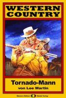 WESTERN COUNTRY 17: Tornado-Mann