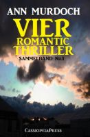 Vier Romantic Thriller: Sammelband Nr. 1