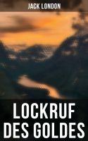 Lockruf des Goldes (Vollständige deutsche Ausgabe)