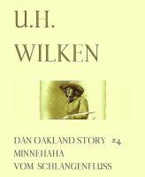 LEGENDÄRE WESTERN:  DAN OAKLAND STORY #4:  Minnehaha vom Schlangenfluss