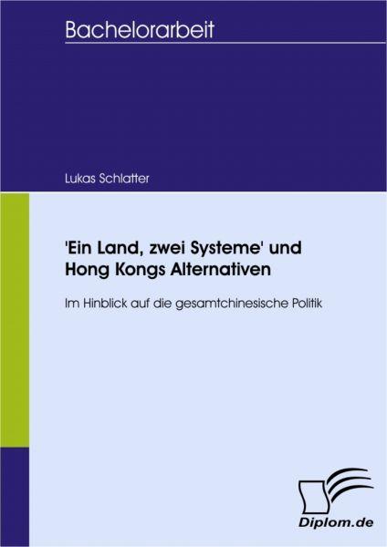 'Ein Land, zwei Systeme' und Hong Kongs Alternativen
