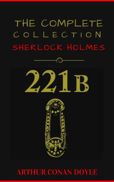 Sherlock Holmes: The Collection (Manor Books Publishing) (The Greatest Fictional Characters of All T