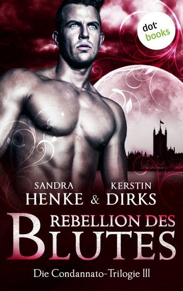 Die Condannato-Trilogie - Band 3: Rebellion des Blutes