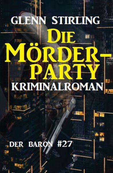 Der Baron #27: Die Mörderparty