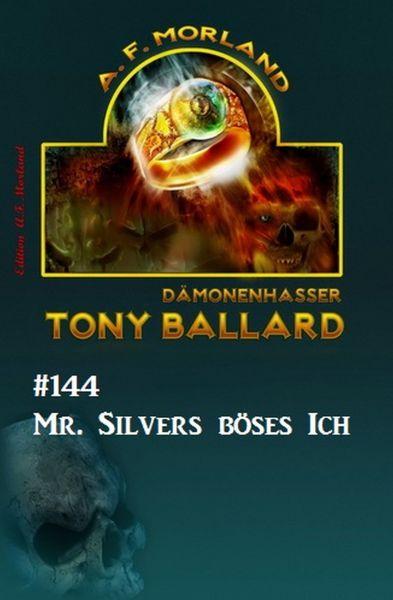 Tony Ballard #144 - Mr. Silvers böses Ich
