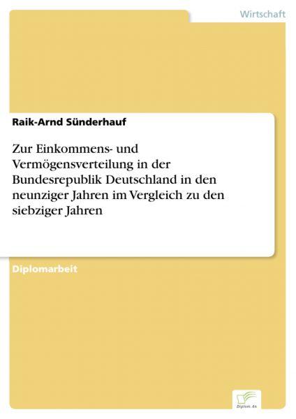 Zur Einkommens- und Vermögensverteilung in der Bundesrepublik Deutschland in den neunziger Jahren im