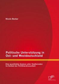 Politische Unterstützung in Ost- und Westdeutschland: Eine quantitative Analyse unter Studierenden i