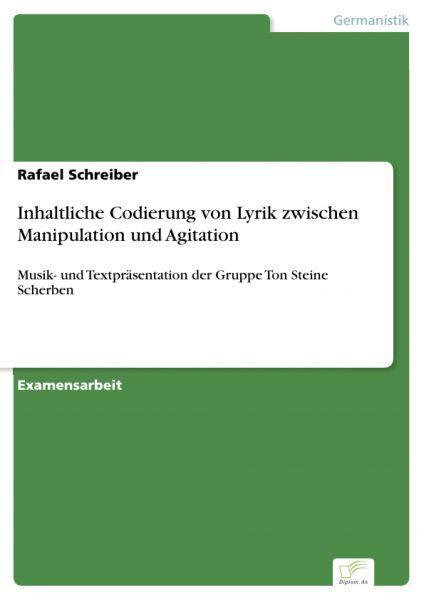 Inhaltliche Codierung von Lyrik zwischen Manipulation und Agitation