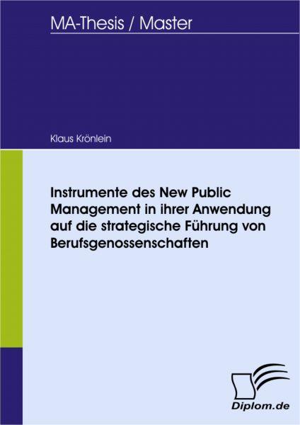 Instrumente des New Public Management in ihrer Anwendung auf die strategische Führung von Berufsgeno