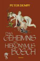 Das Geheimnis des Hieronymus Bosch