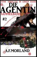 Die Agentin - Sammelband #2: Fünf Thriller in einem Band
