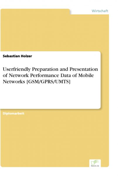 Userfriendly Preparation and Presentation of Network Performance Data of Mobile Networks [GSM/GPRS/U