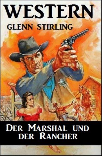 Der Marshal und der Rancher