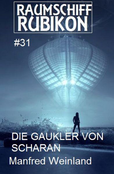 Raumschiff Rubikon 31 Die Gaukler von Scharan