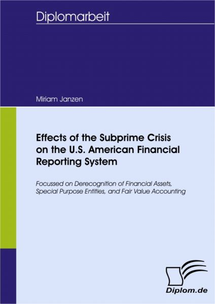 Effects of the Subprime Crisis on the U.S. American Financial Reporting System