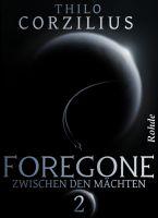 Foregone Band 2: Zwischen den Mächten