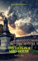 Ten Days in a Mad-House (Best Navigation, Active TOC)(Prometheus Classics)