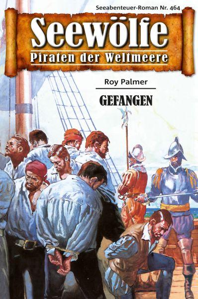 Seewölfe - Piraten der Weltmeere 464