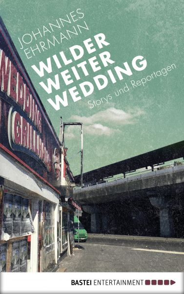 Wilder, weiter, Wedding