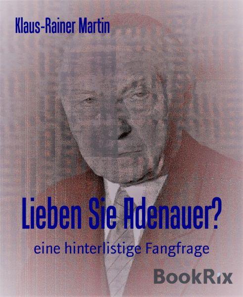 Lieben Sie Adenauer?