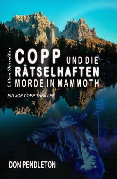 Copp und die rätselhaften Morde in Mammoth: Ein Joe Copp Thriller