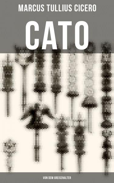 Cato: Von dem Greisenalter
