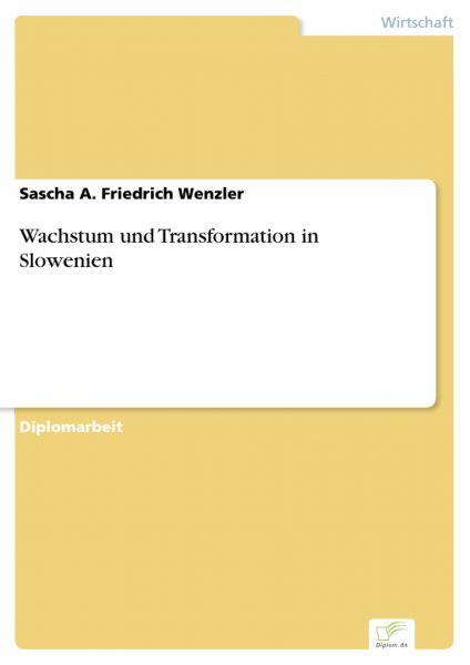 Wachstum und Transformation in Slowenien