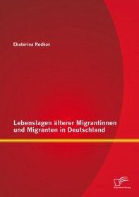 Lebenslagen älterer Migrantinnen und Migranten in Deutschland