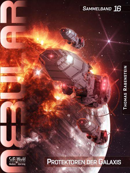 NEBULAR Sammelband 16: Protektoren der Galaxis
