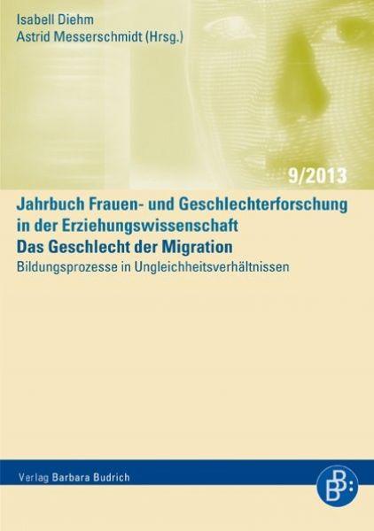 Das Geschlecht der Migration - Bildungsprozesse in Ungleichheitsverhältnissen