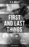 FIRST AND LAST THINGS (4 Books in One Edition)